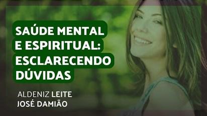 SAÚDE MENTAL E ESPIRITUAL: ESCLARECENDO DÚVIDAS