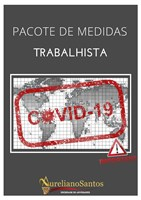 PACOTE DE MEDIDAS - TRABALHISTA - COVID-19