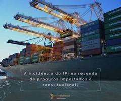 IPI pago na importação e na revenda - É constitucional?