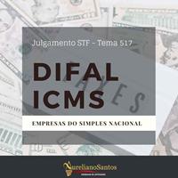 JULGAMENTO DO DIFAL ICMS - TEMA 517