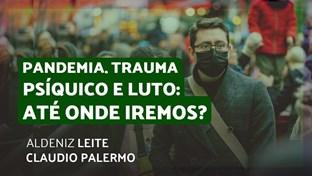 PANDEMIA, TRAUMA PSÍQUICO E LUTO: ATÉ ONDE IREMOS?