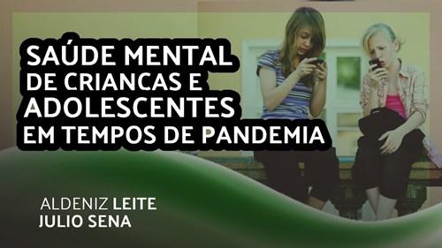 A SAÚDE MENTAL DE CRIANÇAS E ADOLESCENTES EM TEMPOS DE PANDEMIA