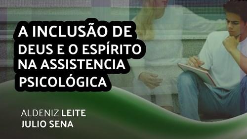 A INCLUSÃO DE DEUS E O ESPÍRITO NA ASSISTÊNCIA PSICOLÓGICA