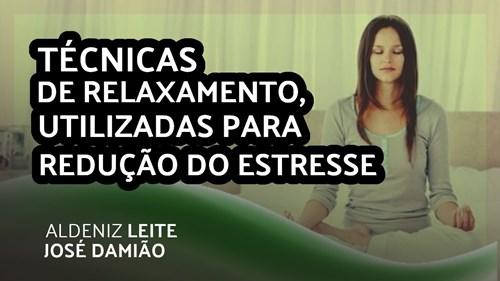 TÉCNICAS DE RELAXAMENTO, UTILIZADAS PARA REDUÇÃO DO ESTRESSE