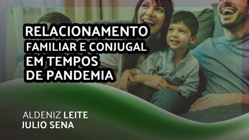 RELACIONAMENTO FAMILIAR E CONJUGAL EM TEMPOS DE PANDEMIA