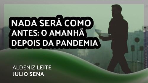 NADA SERÁ COMO ANTES: O AMANHÃ DEPOIS DA PANDEMIA