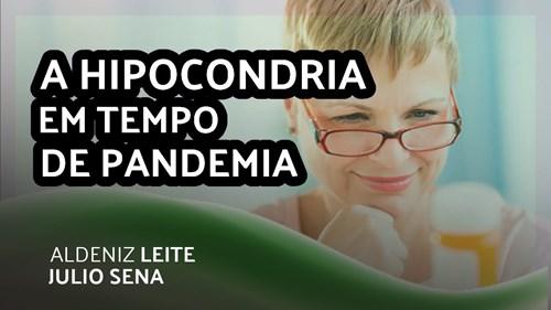 A HIPOCONDRIA EM TEMPO DE PANDEMIA
