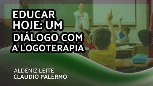 EDUCAR HOJE: UM DIÁLOGO COM A LOGOTERAPIA