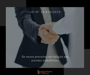 ACORDOS TRABALHISTAS, LIMITADOR ÀS INDENIZAÇÕES NOVAS REGRAS - LEI Nº 13.876/2019